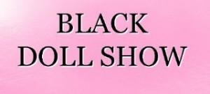 Black Memorabilia Black Doll Show
